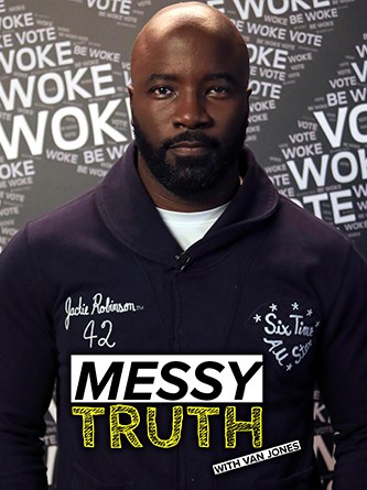 Mike Colter - Be Woke - Van Jones - The Messy Truth - AONE