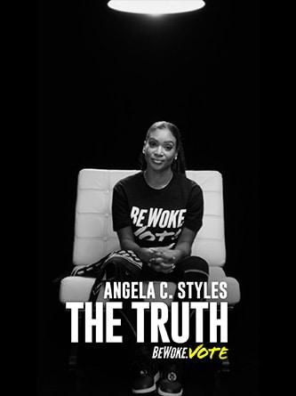 Angela C. Styles - The Truth - Be Woke.Vote