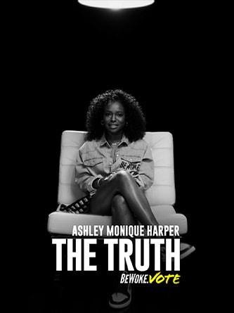 Ashley Monique Harper - The Truth - Be Woke.Vote