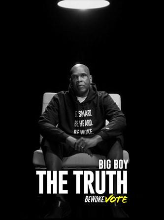Big Boy - The Truth - Be Woke.Vote