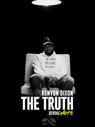 Kenyon Dixon - The Truth - Be Woke.Vote