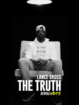 Lance Gross - The Truth - Be Woke.Vote