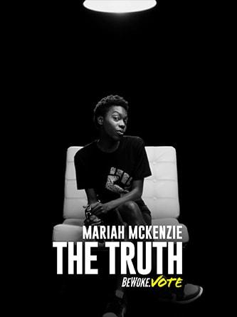 Mariah Mckenzie - The Truth - Be Woke.Vote