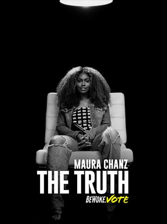Maura Chanz - The Truth - Be Woke.Vote