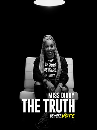Miss Diddy - The Truth - Be Woke.Vote