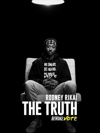 Rodney Rikai - The Truth - Be Woke.Vote