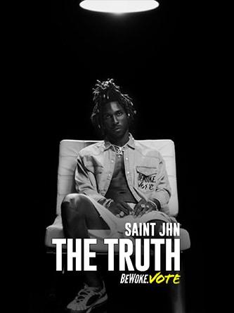 Saint JHN - The Truth - Be Woke.Vote
