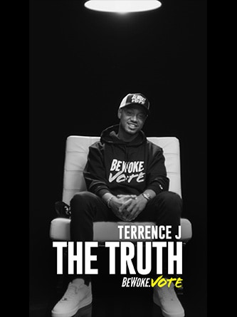 Terrence J - The Truth - Be Woke.Vote