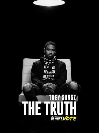 Trey Songz - The Truth - Be Woke.Vote