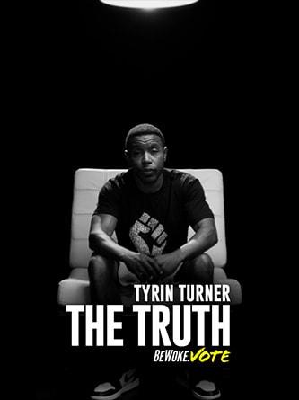 Tyrin Turner - The Truth - Be Woke.Vote